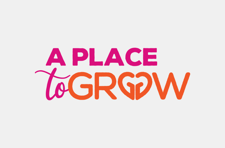 A Place to Grow Campaign - Zadro Agency